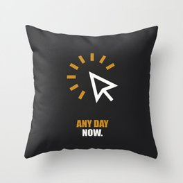 Lab No. 4 -Any Day Now Corporate Startup Quotes poster Throw Pillow
