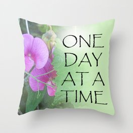 One Day at a Time Sweet Peas Throw Pillow