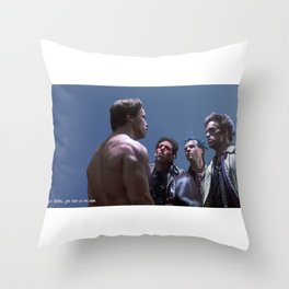 Your clothes, give them to me now Throw Pillow