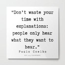 73   | Paulo Coelho Quotes | 190703 Metal Print
