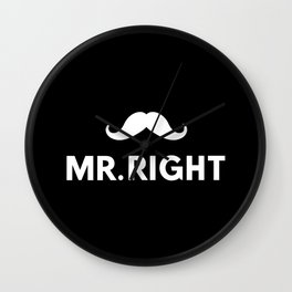 Happy Valentines Day, Mr. Right Wall Clock