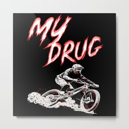 My Drug Is Cycling Mountain Bikers Metal Print