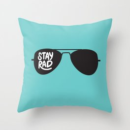 Stay Rad Throw Pillow