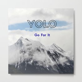 YOLO GO FOR IT #1 Metal Print