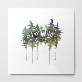 Stay Wild - pine tree stencil words art print Metal Print