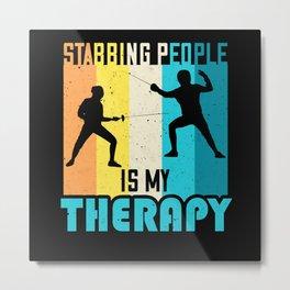 Fencing Funny Sayings Swords Fight Sport Metal Print