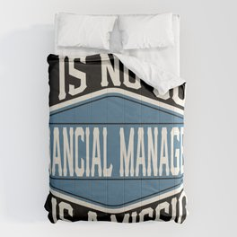 Financial Manager  - It Is No Job, It Is A Mission Comforters