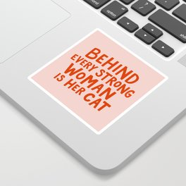 Behind Every Strong Woman Sticker