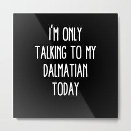 Funny Dalmatian and Quarantine Metal Print