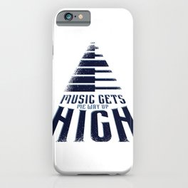 Music makes me high iPhone Case