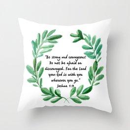 Be Strong and Courageous Joshua 1:9 | Christian Art Throw Pillow