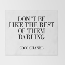 Don't be like the rest of them DARLING Throw Blanket