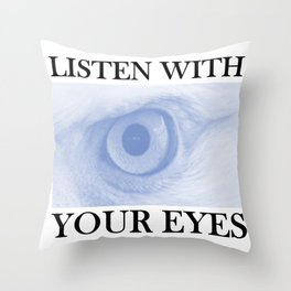 Listen With You Eyes Throw Pillow