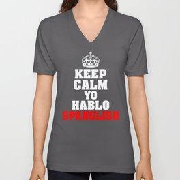 Keep Calm Yo Hablo Spanglish Funny I Speak Unisex V-Neck