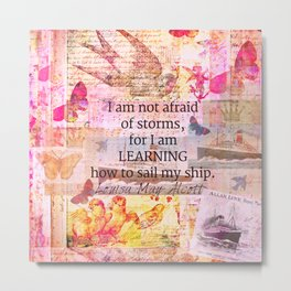 Louisa May Alcott inpirational STORM quote Metal Print
