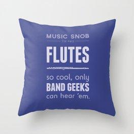 Flutes — Music Snob Tip #413 Throw Pillow