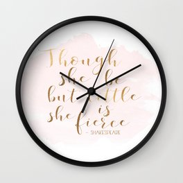 Though She Be But Little She Is Fierce,Shakespeare Print,Fierce Quote,Girls Room Decor,Nursery Girls Wall Clock