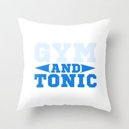 Gym And Tonic product for any Fitness and Workout Lover Throw Pillow