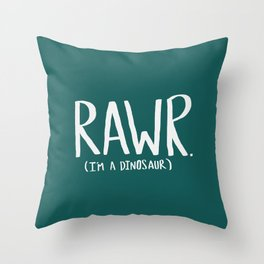 Rawr. I'm a Dinosaur. Turquoise. Throw Pillow
