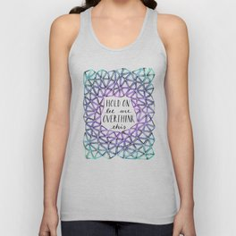 Hold On Let Me Overthink This - Purple and Teal Unisex Tank Top