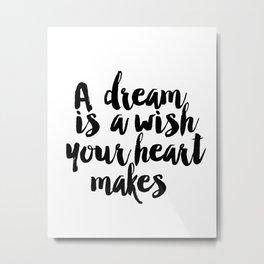 Printable A Dream Is A Wish Your Heart Makes Wall Art, Nursery Printable, Princess Quote, Girl Room Metal Print