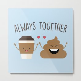 Always Together, Cute, Funny, Quote Metal Print