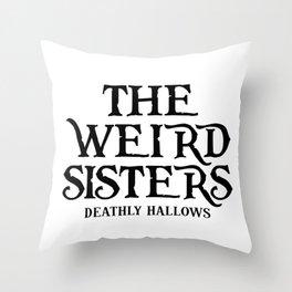 THE WEIRD SISTERS Throw Pillow