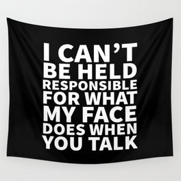 I Can't Be Held Responsible For What My Face Does When You Talk (Black & White) Wall Tapestry