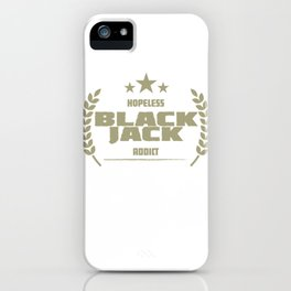 Hopeless Blackjack Addict iPhone Case