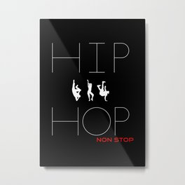 Hip Hop Non-Stop Funny Text Art And Dancint People Metal Print