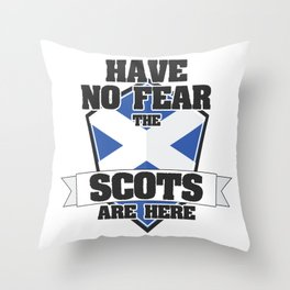Scotland Have No Fear The Scots Are Here Scottish Family Gift Throw Pillow