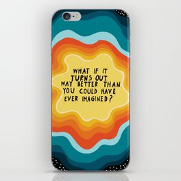 Better than you can imagine iPhone Skin