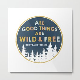 Wild and Free Quote Metal Print