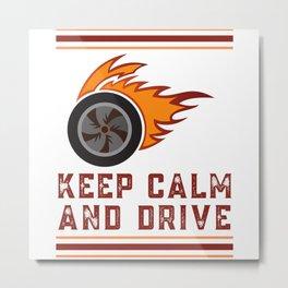 Keep Calm And Drive - Car Humor Metal Print