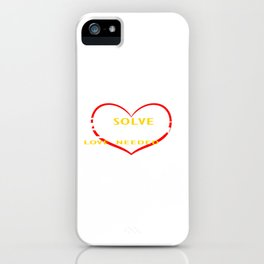"""Let's End Poverty! Let's Reflect On A Shirt Saying """"Solve Poverty Love Needed"""" T-shirt Design iPhone Case"""