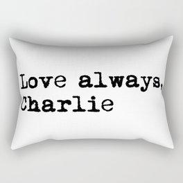 Love always, charlie. Rectangular Pillow