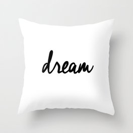 Dream black and white typography poster black-white design bedroom wall art home decor apartment Throw Pillow