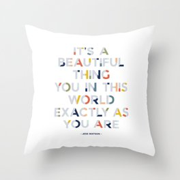 A Beautiful Thing Throw Pillow