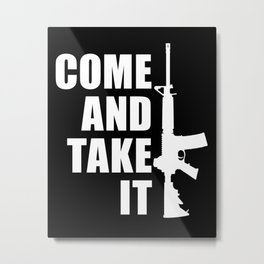 Come and Take it with AR-15 inverse Metal Print