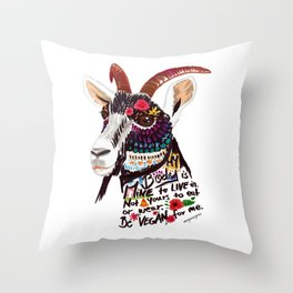 Go vegan goat - my body is mine to live in Throw Pillow