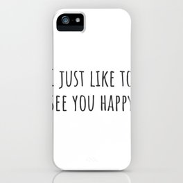 See You Happy iPhone Case