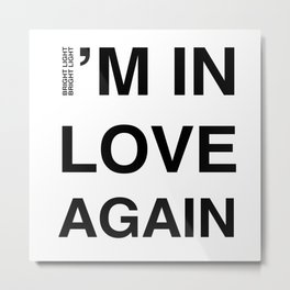 Love Part II 'I'm In Love Again' Metal Print