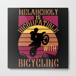 MTB - Melancholy Is Incompatible Metal Print