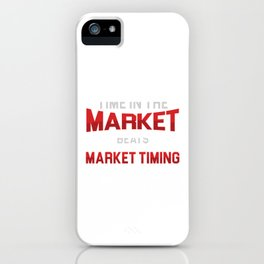 Time In The Market Money Stocks Investors Gift iPhone Case