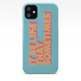 It Be Like That Sometimes - Retro Blue iPhone Case