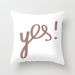 YES! | Quote, Lettering, Hand-Drawn, Typography, Design Throw Pillow
