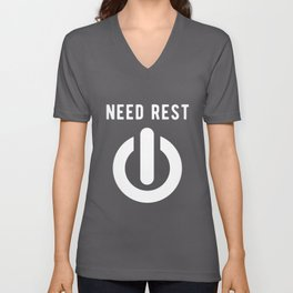 Need Rest Push Me Turn off Button Unisex V-Neck
