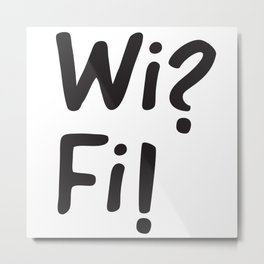 Wifi funny text Metal Print