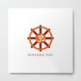 Buddhist celebration of Nirvana Day- A day which means Enlightenment after death, Enlightenment without remainder, Enlightenment without residue Metal Print