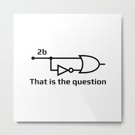 To Be Or Not To Be Electrical Engineering Metal Print